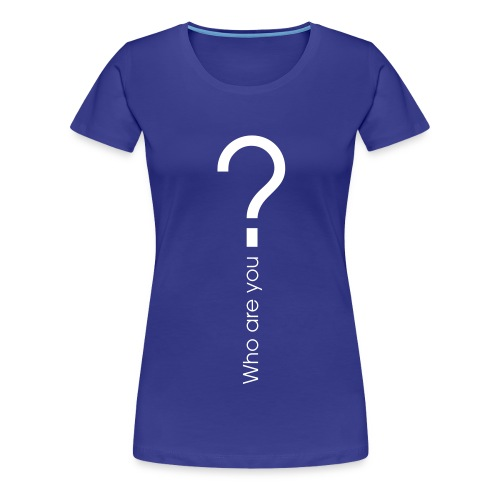 who are you front - Frauen Premium T-Shirt