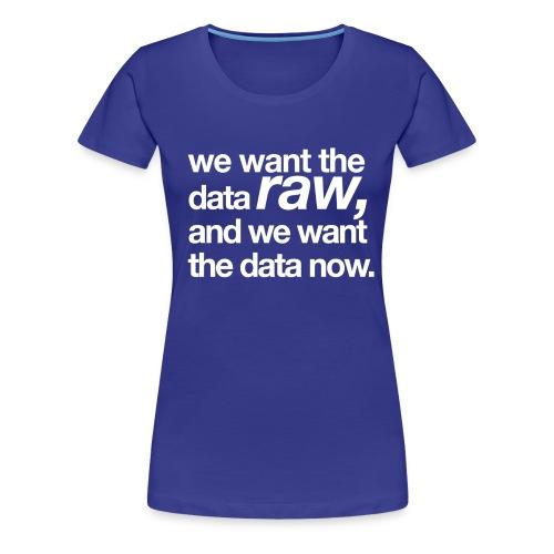 okf wewantthedatanow white - Women's Premium T-Shirt