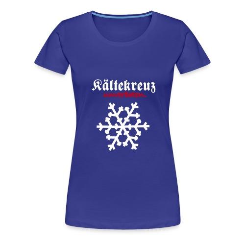 kaeltekreuzunverboten - Frauen Premium T-Shirt