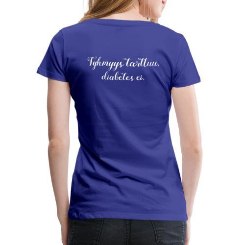 Tyhmyys tarttuu, diabetes ei - Naisten premium t-paita