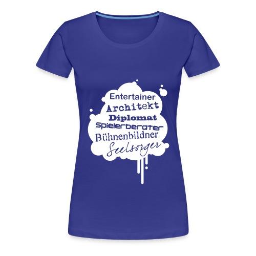 Motiv Architekt Sei alles werde Erzieher - Frauen Premium T-Shirt