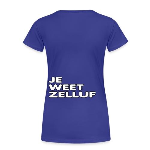 Je weet zelluf - Vrouwen Premium T-shirt