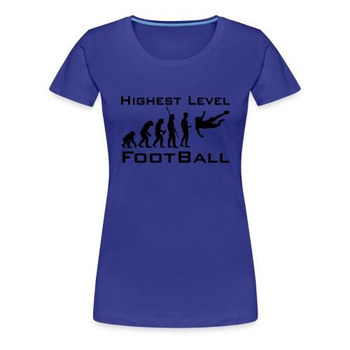 Highest Level FootBall - Frauen Premium T-Shirt