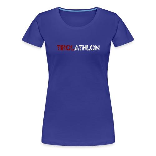 tirolathlonSchriftzug - Frauen Premium T-Shirt