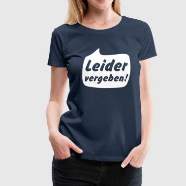 Dessverre gitt - Premium T-skjorte for kvinner