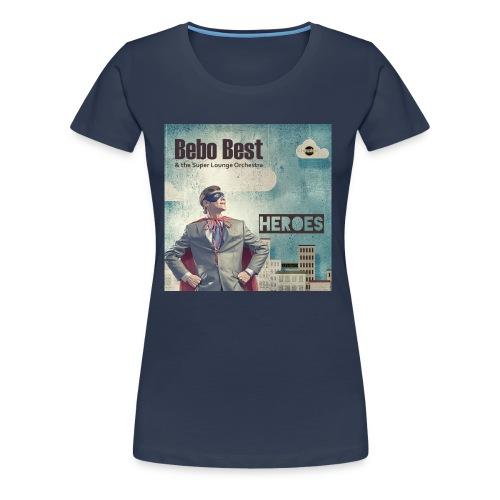 Bebo_Best_-Heroes_3000-72dpi_ - Women's Premium T-Shirt