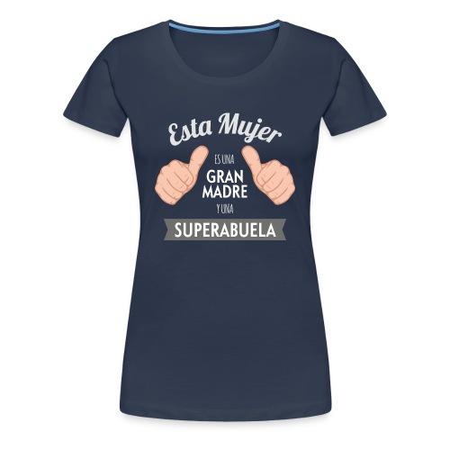 Esta Mujer Es Una Gran Madre y Una SuperAbuela - Camiseta premium mujer