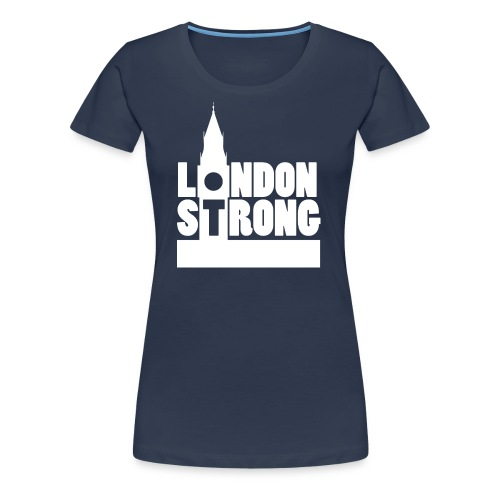 London Strong II - Women's Premium T-Shirt