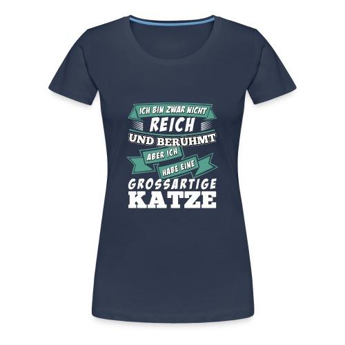 Nicht reich und berühmt... - Frauen Premium T-Shirt