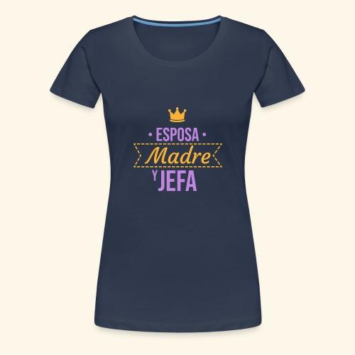 esposa madre jefa - Camiseta premium mujer
