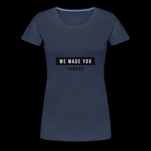 Famous Drop - Limited - Women's Premium T-Shirt