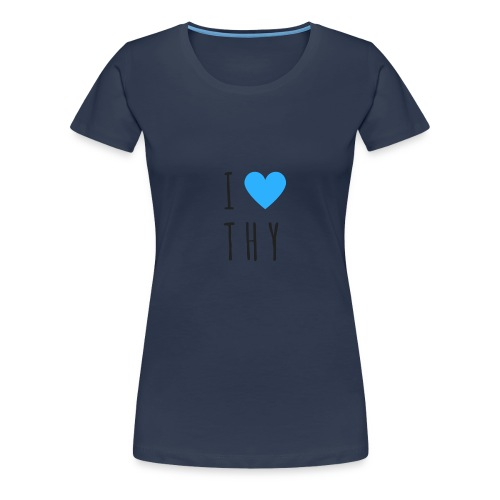 Dorfleibal | I Love THY - Frauen Premium T-Shirt