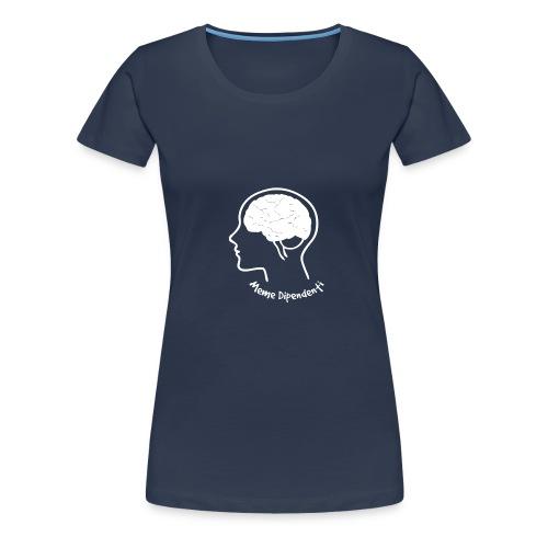 Memedipendenti T-Shirt - Maglietta Premium da donna