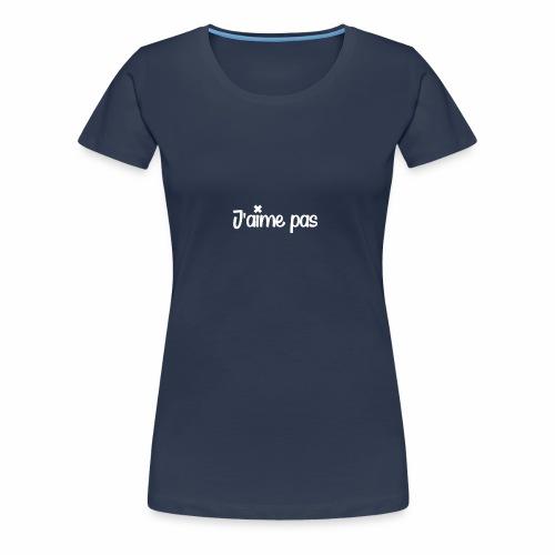 J'aime pas - T-shirt Premium Femme