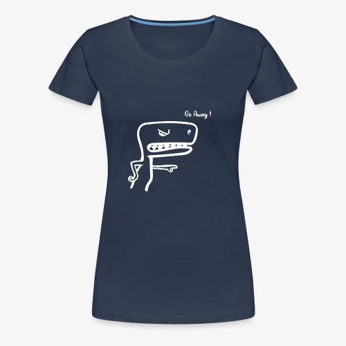 Go AWAY ! - T-shirt Premium Femme