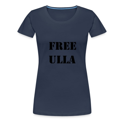 Free Ulla - Svart Text - Premium-T-shirt dam