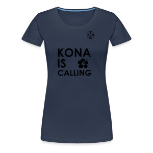 KONA IS CALLING - Frauen Premium T-Shirt