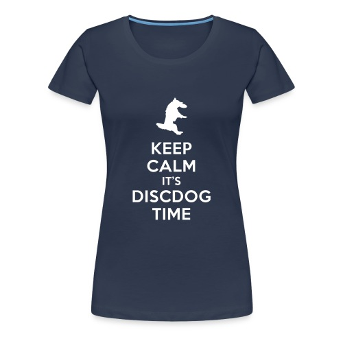 KEEP CALM IT'S DISCDOG TIME - Camiseta premium mujer