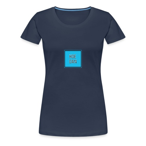 HoeDan Merchandise - Vrouwen Premium T-shirt