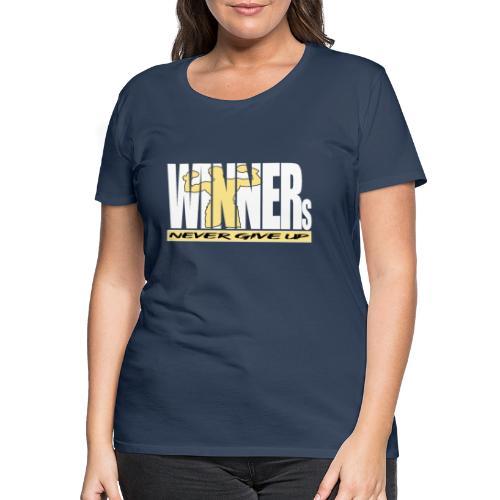 WINNERs NEVER GIVE UP - Frauen Premium T-Shirt