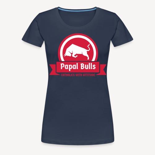 PAPAL BULLS - Frauen Premium T-Shirt