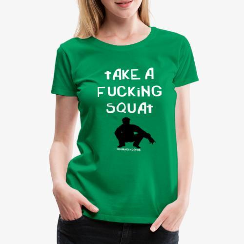 ''Take a squat'' Women's hoodie - Women's Premium T-Shirt