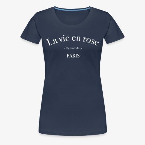 La vie en rose - T-shirt Premium Femme