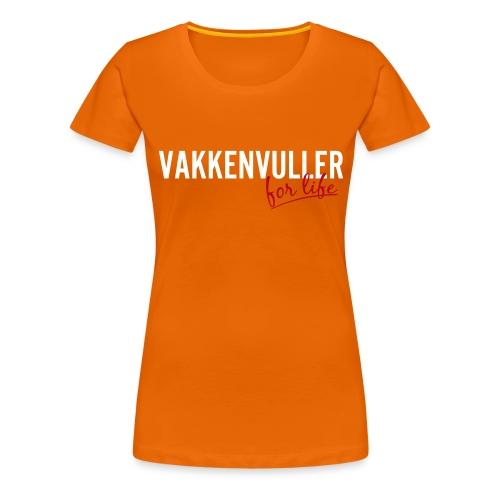 Vakkenvuller for life - Vrouwen Premium T-shirt