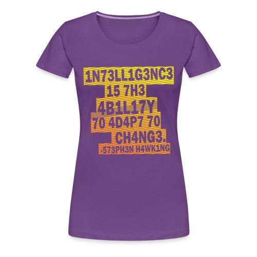 Stephen Hawking - Intelligence - Women's Premium T-Shirt