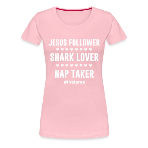 Jesus follower shark lover nap taker - Women's Premium T-Shirt