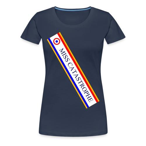 Miss Catastrophe - T-shirt Premium Femme