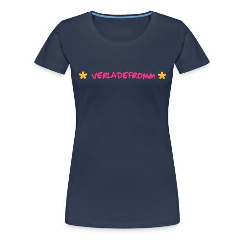 verladefromm - Frauen Premium T-Shirt