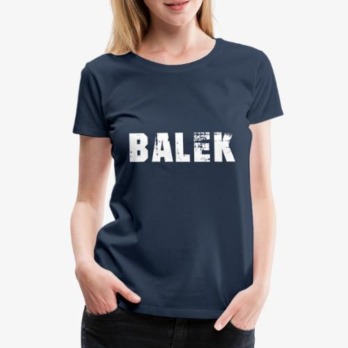 BALEK - T-shirt Premium Femme