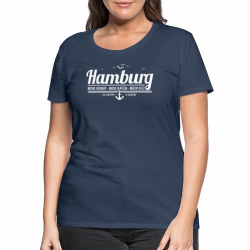 Hamburg - meine Heimat, mein Hafen, mein Kiez - Frauen Premium T-Shirt