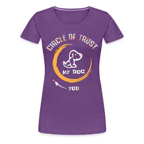 Circle of trust my dog shirt - Women's Premium T-Shirt