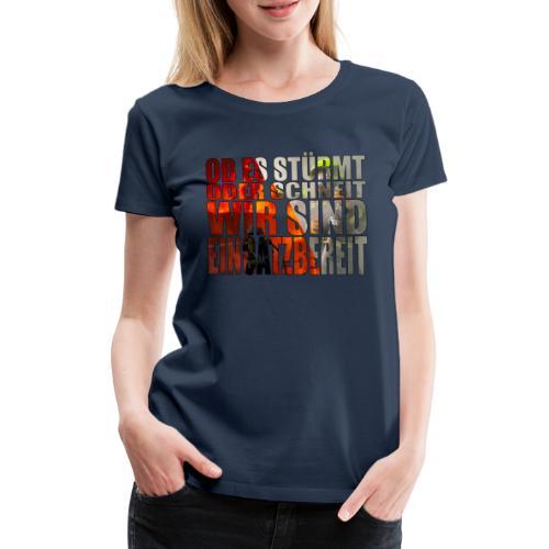 Ob es stürmt oder schneit, wir sind einsatzbereit! - Frauen Premium T-Shirt