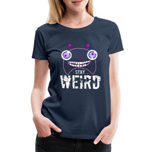 Stay weird - Vrouwen Premium T-shirt