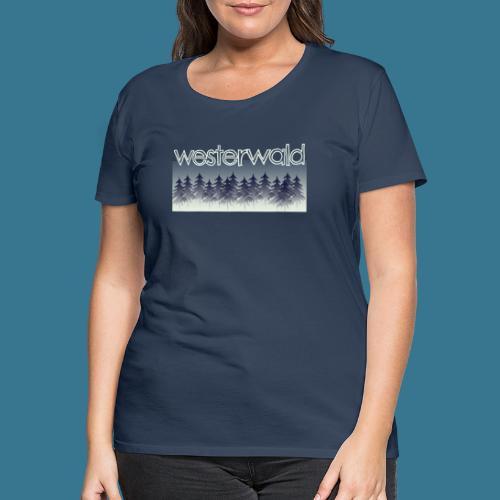Mystischer Westerwald. - Frauen Premium T-Shirt