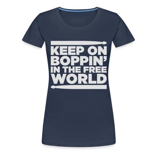Keep on Boppin' - Women's Premium T-Shirt