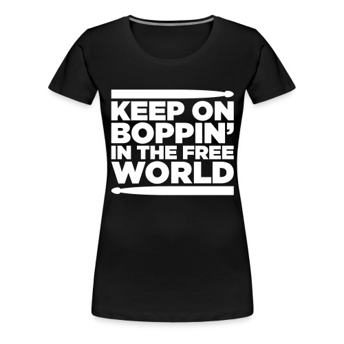 Keep on Boppin' - Women's Premium T-Shirt