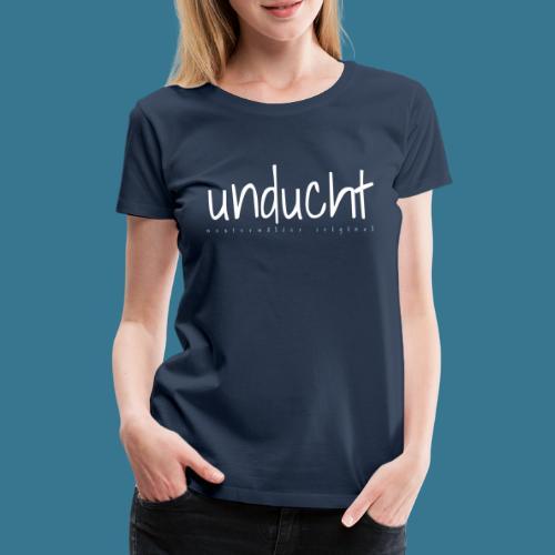 Unducht Neu & Verspielt - Frauen Premium T-Shirt
