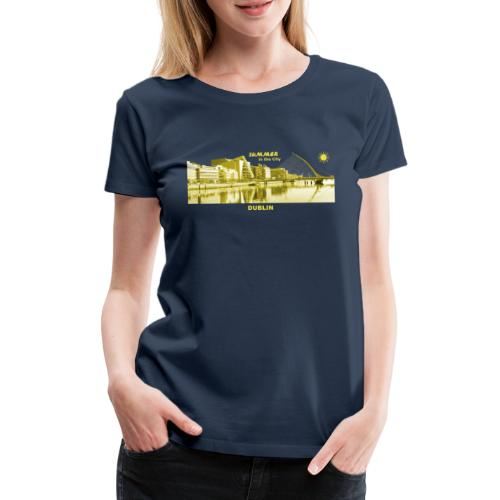 Summer Dublin City Irland Ireland Sommer Sonne - Frauen Premium T-Shirt