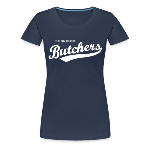The Bay Harbor Butchers - Vrouwen Premium T-shirt