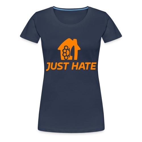 just hate - Maglietta Premium da donna