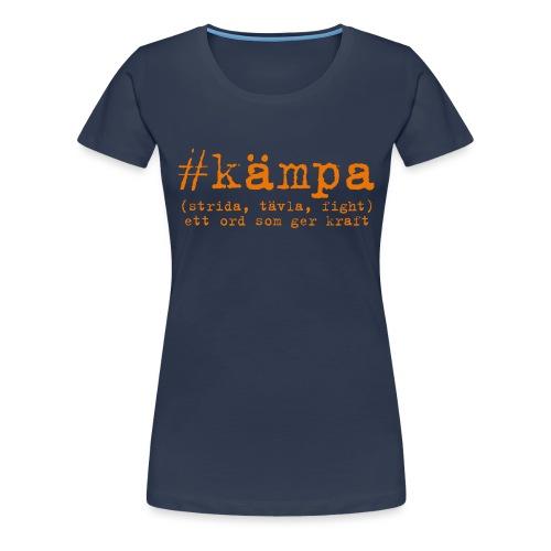 #kämpa - Premium-T-shirt dam