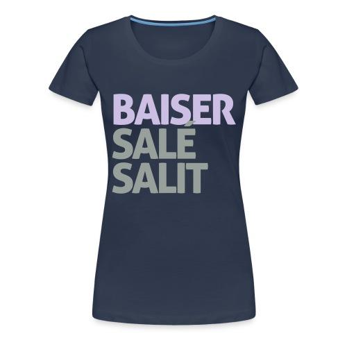 Baiser salé salit - T-shirt Premium Femme