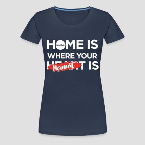 Home Heimat Heart Black - Frauen Premium T-Shirt