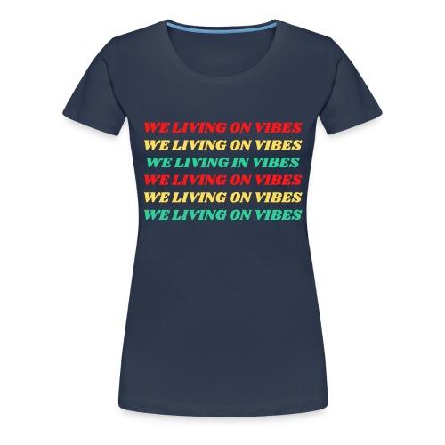 Living Vibes - Women's Premium T-Shirt