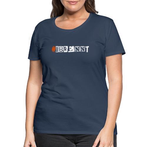 #obrennt - Frauen Premium T-Shirt