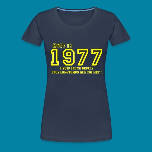made in 1977 - T-shirt Premium Femme